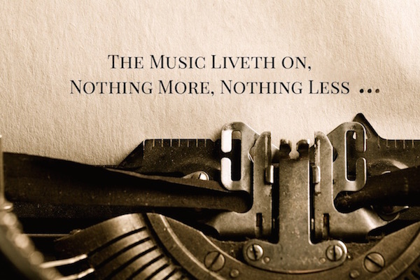 the-music-liveth-on-nothing-more-nothing-less